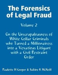 The Forensics of Legal Fraud Volume 2